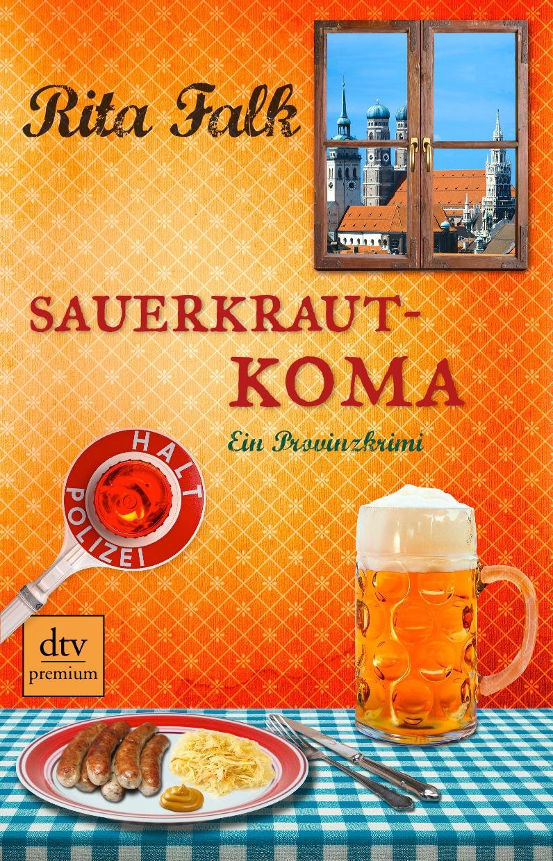 Sauerkrautkoma - Ein Provinzkrimi - Rita Falk [Taschenbuch]