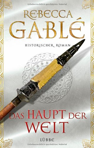 Das Haupt der Welt - Rebecca Gablé