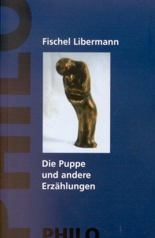 Die Puppe und andere Erzählungen - Fischel Libermann