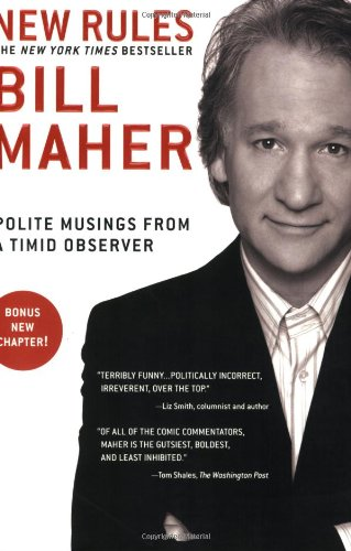 New Rules: Polite Musings from a Timid Observer - Maher, Bill