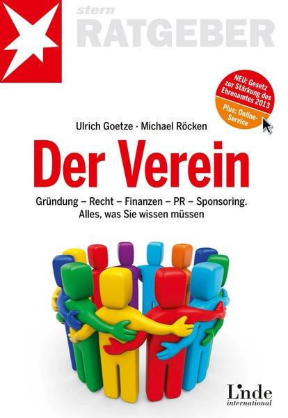 Der Verein: Gründung - Recht - Finanzen - PR - ...