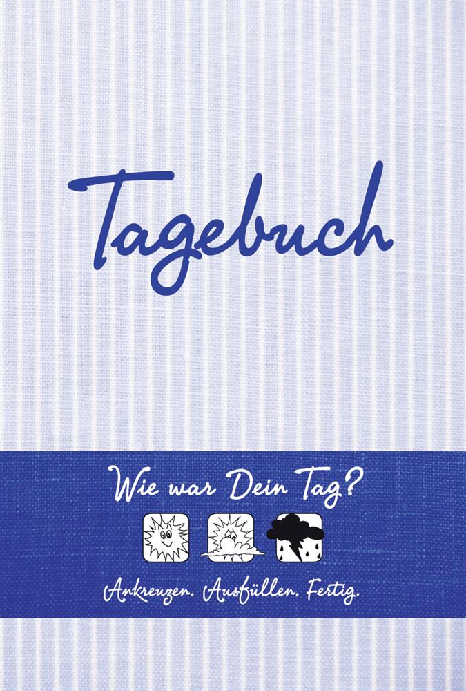 Tagebuch (blau): Wie war Dein Tag? Ankreuzen - Ausfüllen - Fertig - Ottermann, Doro