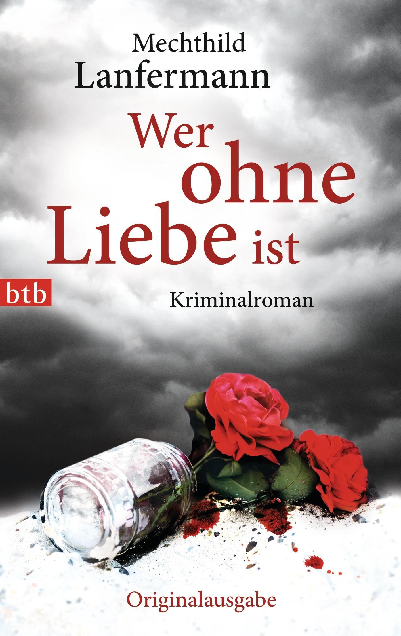 Wer ohne Liebe ist - Mechthild Lanfermann