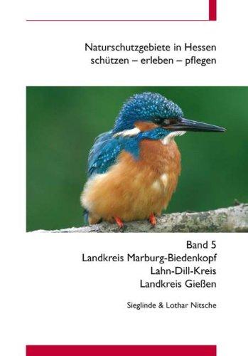 Naturschutzgebiete in Hessen, Band 5: schützen, erleben, pflegen / Landkreis Marburg-Biedekopf  Lahn-Dill-Kreis Landkrei