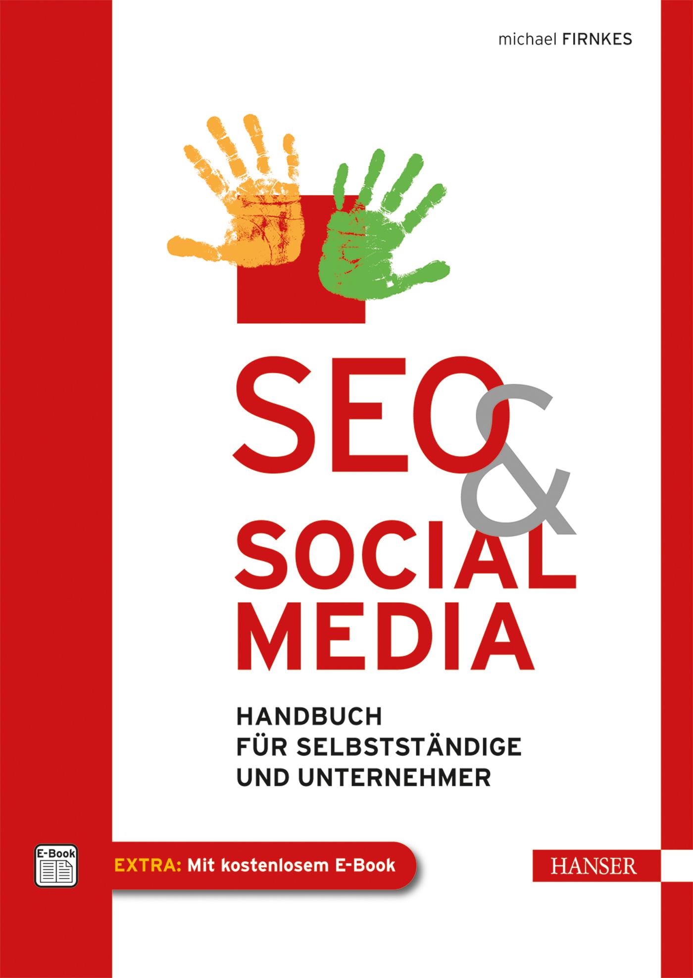 SEO und Social Media: Handbuch für Selbstständi...
