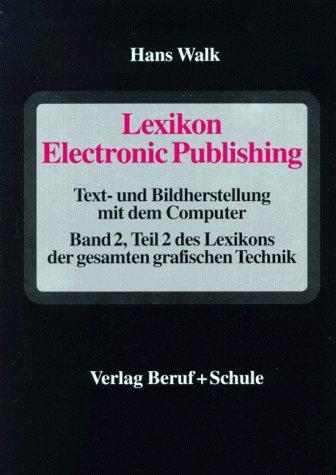 Lexikon Electronic Publishing. Text- und Bildhe...
