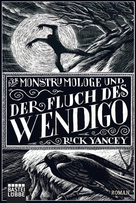 Der Monstrumologe und der Fluch des Wendigo - Rick Yancey