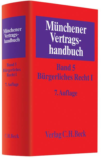 Münchener Vertragshandbuch: Band 5 - Bürgerlich...