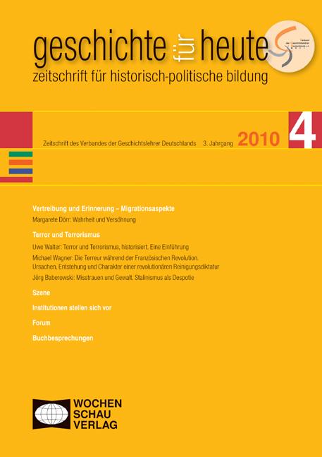 Geschichte für heute 4/2010: Vertreibung und Erinnerung/Terror und Terrorismus