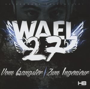 Wael27 - Vom Gangster Zum Ingenieur