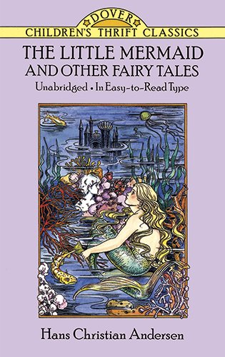 The Little Mermaid and Other Fairy Tales: Unabridged in Easy-To-Read Type (Dover Children´s Thrift Classics) - Andersen, Hans Christian