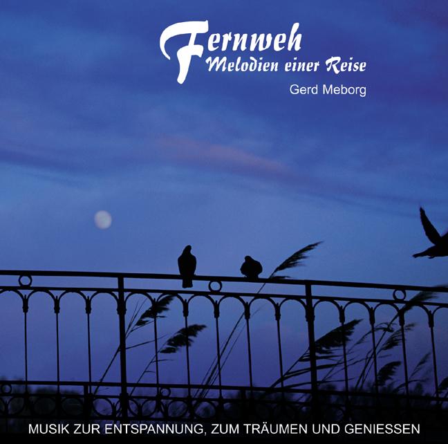 Fernweh - Melodien einer Reise: Musik zur Entsp...