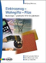 Elektrosmog, Wohngifte, Pilze: Baubiologie - pr...