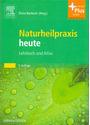 Naturheilpraxis heute: Lehrbuch und Atlas mit Zugang zum Elsevier-Portal - Elvira Bierbach [5. Auflage 2013, Gebundene Ausgabe]
