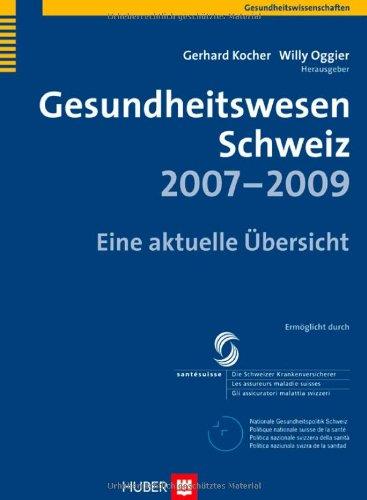 Gesundheitswesen Schweiz 2007-2009. Eine aktuel...