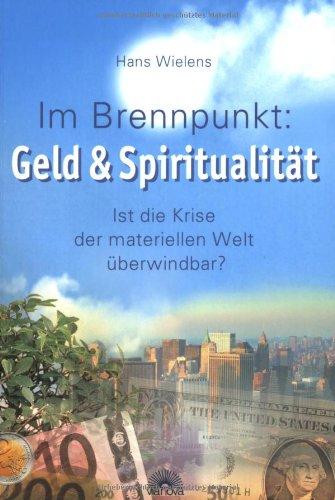 Im Brennpunkt: Geld & Spiritualität - Wielens, ...