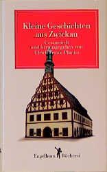 Kleine Geschichten aus Zwickau - Frank-Planitz,...