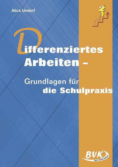 Differrenziertes Arbeiten: Grundlage für die Sc...