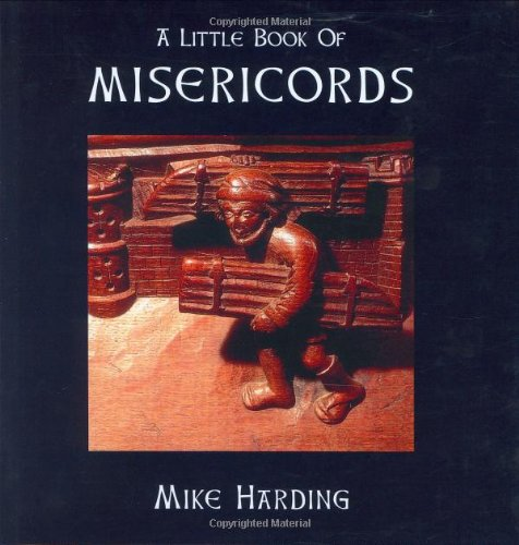 Little Book of Misericords (Little Books Of...)...