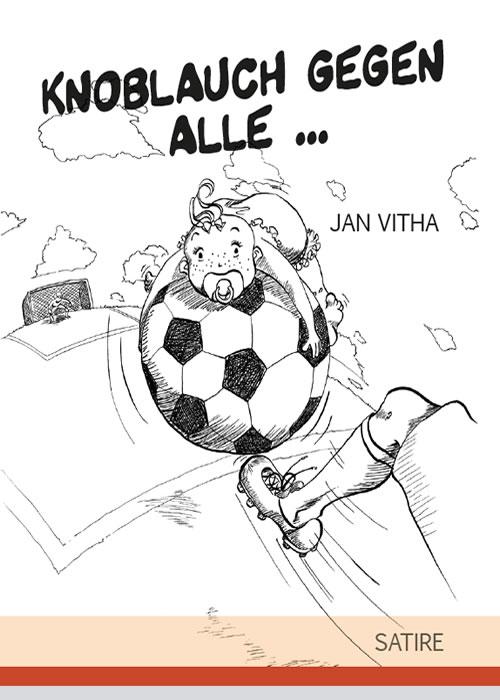 Knoblauch gegen alle... - Jan Vitha