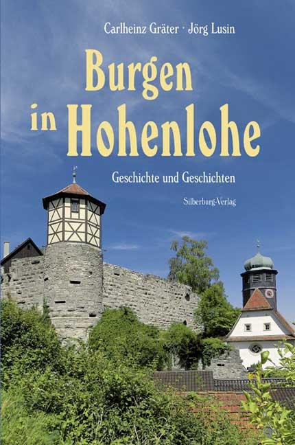 Burgen in Hohenlohe: Geschichte und Geschichten...