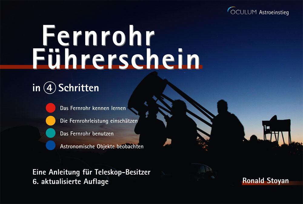 Fernrohr-Führerschein in 4 Schritten: Eine Anleitung für Fernrohr-Besitzer - Ronald Stoyan