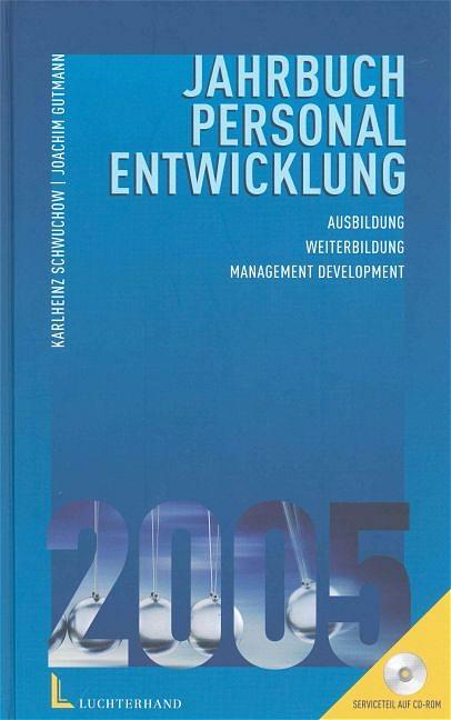 Jahrbuch Personalentwicklung 2005 / mit CD-ROM. Ausbildung / Weiterbildung / Management Development - Schwuchow, Karlheinz