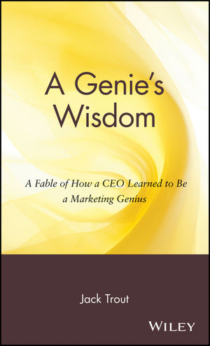 A Genie´s Wisdom: A Fable of How a CEO Learned to Be a Marketing Genius - Trout, Jack