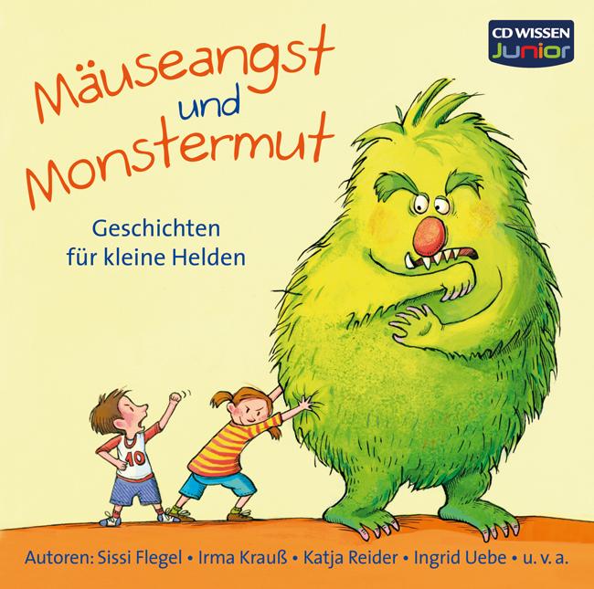 CD WISSEN Junior - Mäuseangst und Monstermut. G...