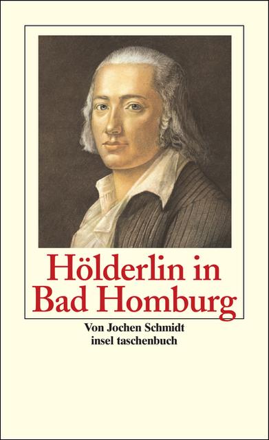 Hölderlin in Bad Homburg (insel taschenbuch) - ...