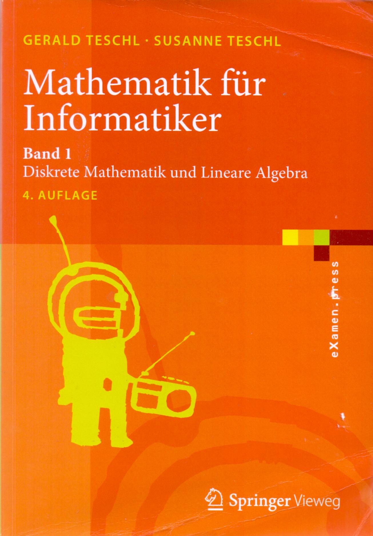 Mathematik für Informatiker: Band 1 - Diskrete Mathematik und Lineare Algebra - Gerald Teschl [Taschenbuch, 4. Auflage 2