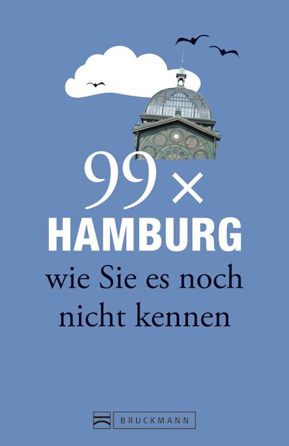 99x Hamburg wie Sie es noch nicht kennen - weni...