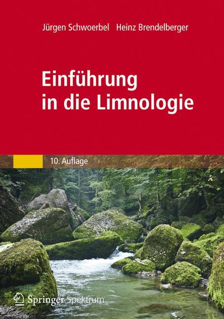 Einführung in die Limnologie: Stoffhaushalt - Lebensgemeinschaften - Technologie - Jürgen Schwoerbel [10. Auflage 2013]