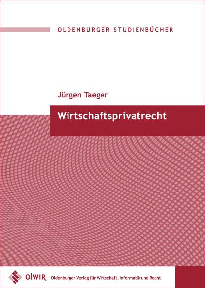 Wirtschaftsprivatrecht - Taeger, Jürgen