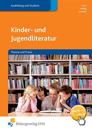 Kinder- und Jugendliteratur: Theorie und Praxis - Iris Andrea Fürst [2. Auflage 2008]