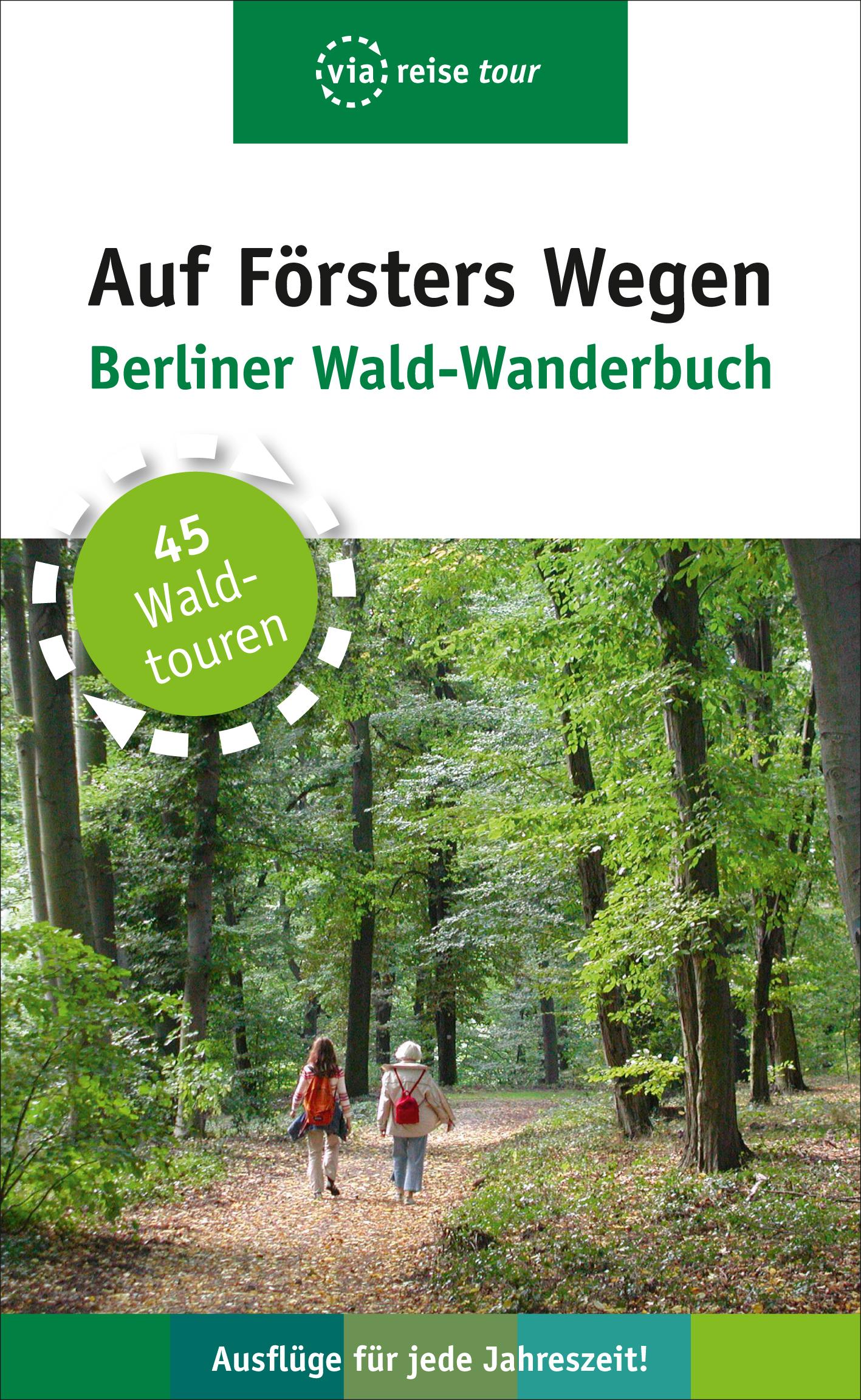 Auf Försters Wegen: Berliner Wald-Wanderbuch - ...