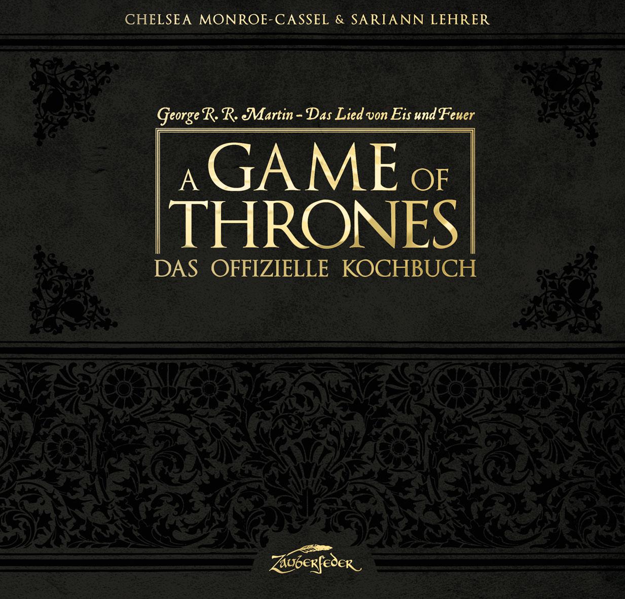 A Game of Thrones: Das offizielle Kochbuch - Chelsea Monroe-Cassel