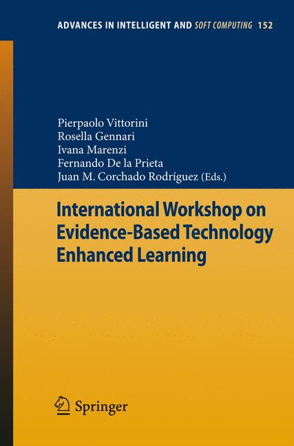 Advances in Intelligent and Soft Computing: International Workshop on Evidence-Based Technology Enhanced Learning - Pier
