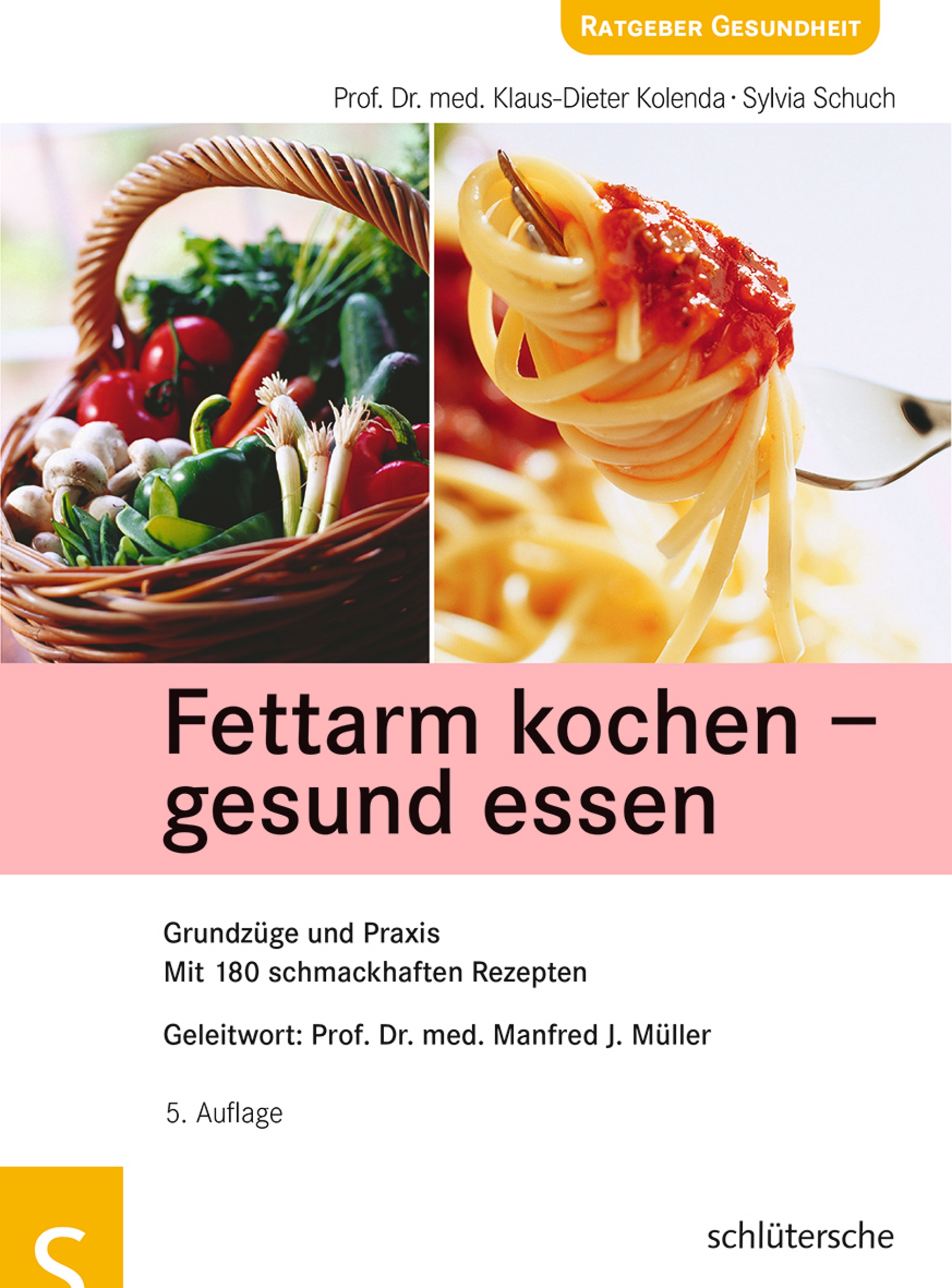 Fettarm kochen - gesund essen: Grundzüge und Pr...