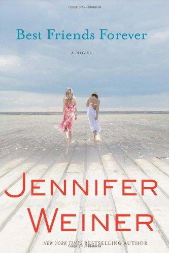 Best Friends Forever - Jennifer Weiner [Hardcover]