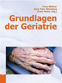 Grundlagen der Geriatrie - Böhmer, Franz