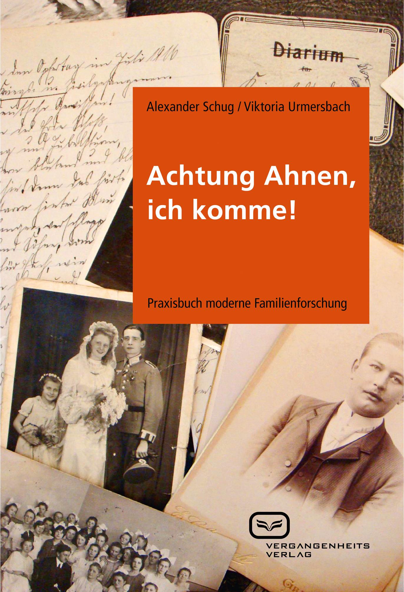 Achtung Ahnen, ich komme!: Praxisbuch moderne F...
