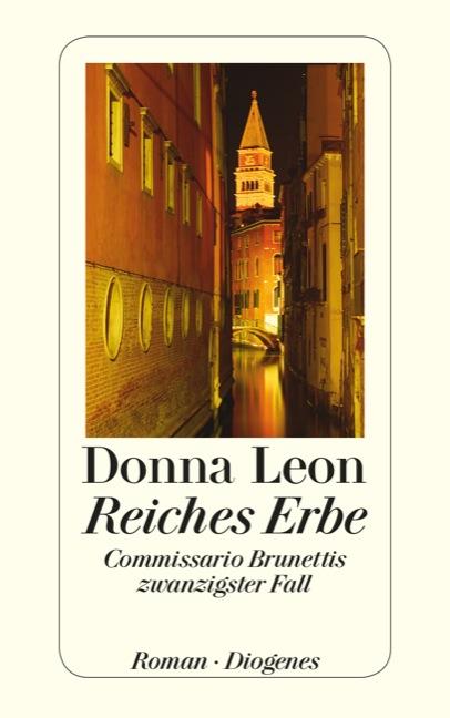 Reiches Erbe: Commissario Brunettis zwanzigster Fall - Donna Leon [Broschiert]