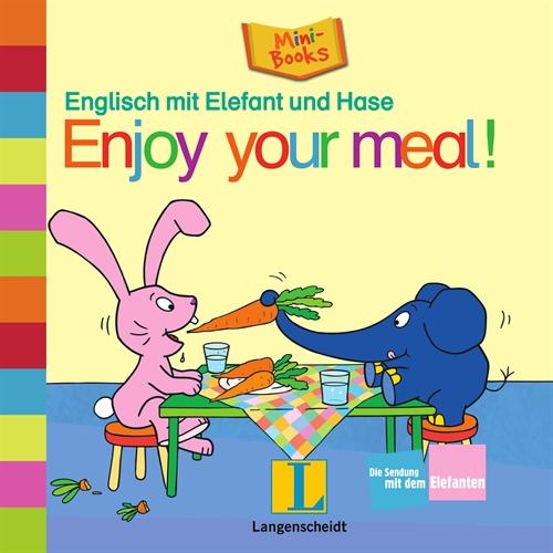 Englisch mit Elefant und Hase: Enjoy your meal! - n/a