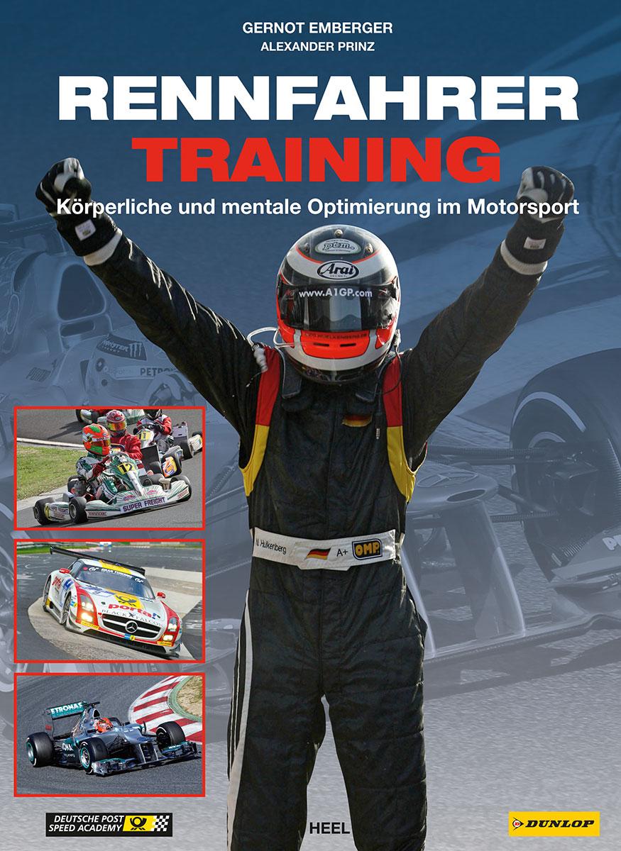 Rennfahrer Training: Körperliche und mentale Optimierung im Motorsport - Gernot Emberger