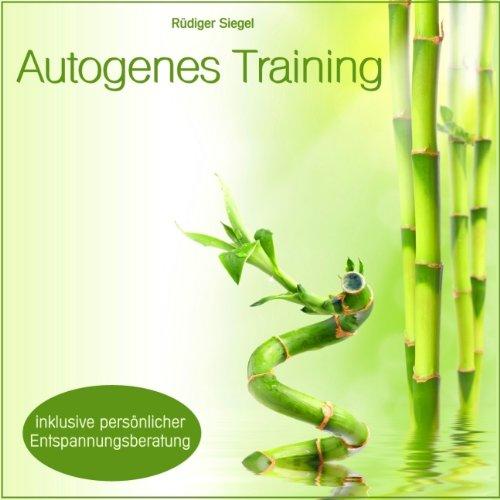 Autogenes Training - mit Entspannungsmusik inkl. persönlicher Entspannungsberatung - Rüdiger Siegel [Audio CD]