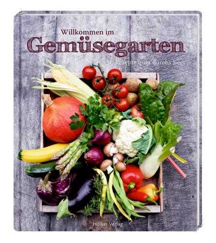 Willkommen im Gemüsegarten: Rezepte quer durchs...
