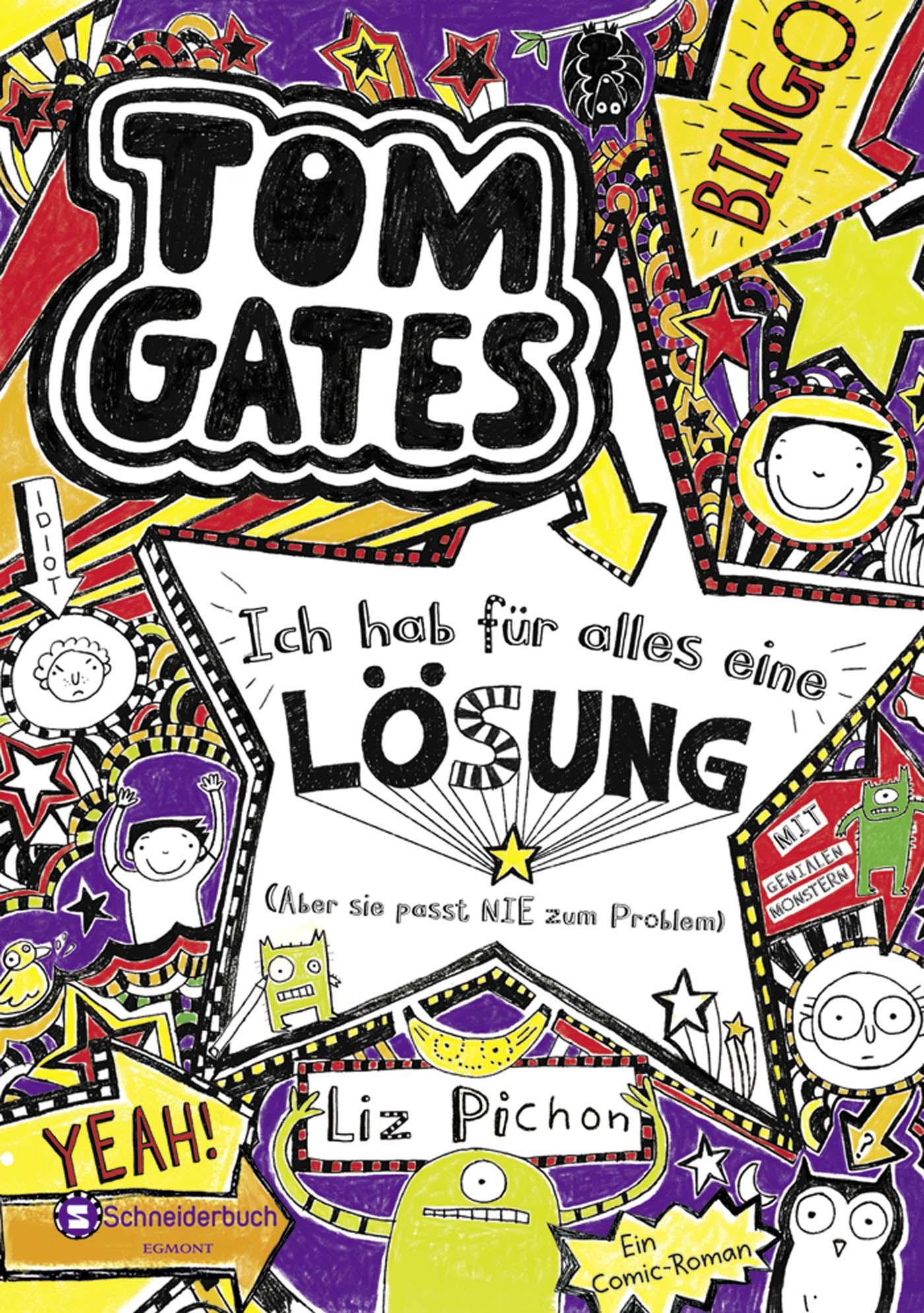 Tom Gates: Band 05 - Ich hab für alles eine Lösung: Aber sie passt nie zum Problem - Liz Pichon [Gebundene Ausgabe]