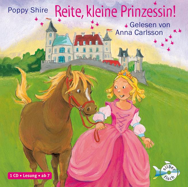 Reite, kleine Prinzessin!: 1 CD - Shire, Poppy