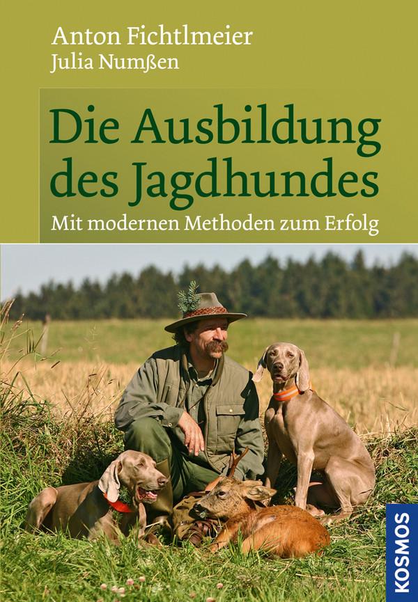 Die Ausbildung des Jagdhundes: Mit modernen Met...